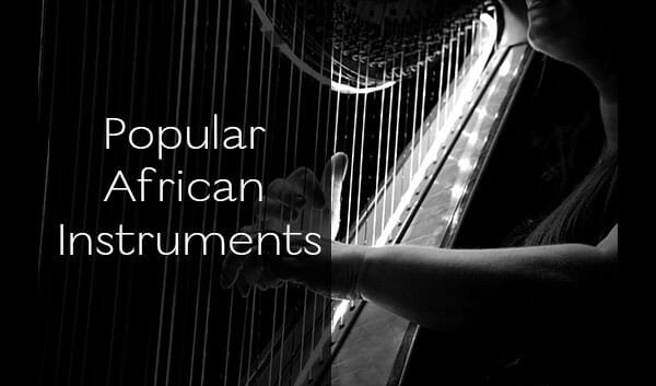 10 Popular African Instruments You Should DEFINITELY Show Some Love To