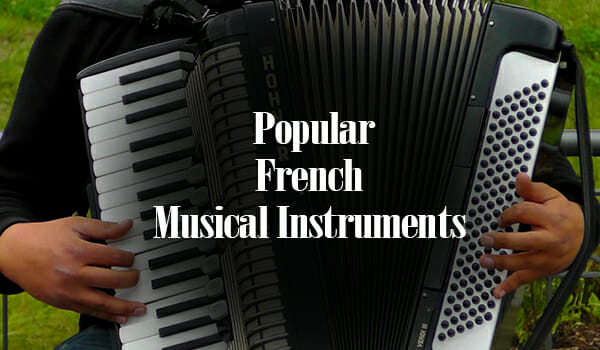 10 French Musical Instruments That Are Still Popular Today